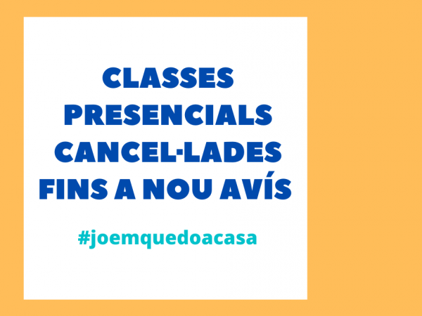 CANCEL·LACIÓ DE CLASSES PRESENCIALS